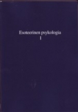Alice A. Bailey: Esoteerinen psykologia 1