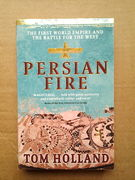Persian Fire: The First World Empire and the Battle for the West - Tom Holland (käytetty)
