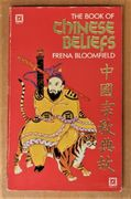 Frena Bloomfield: The Book of Chinese Beliefs, a Journey into the Chinese Inner World (käytetty)