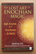 The Lost Art of Enochian Magic: Angels, Invocations, and the Secrets Revealed to Dr. John Dee - John DeSalvo