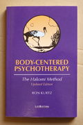 Body-Centered Psychotherapy - Ron Kurtz (käytetty)
