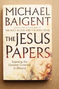 The Jesus Papers: Exposing the Greatest Cover-Up in History - Michael Paigent (käytetty)