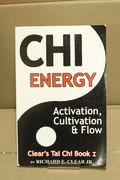 Chi Energy - Activation, Cultivation and Flow - Richard E. Clear (käytetty)
