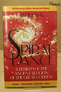 Spiral Dance: A Rebirth of the Ancient Religion of the Great Goddess - Starhawk (käytetty)