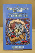 A Wise Woman's Guide to Spells, Rituals, and Goddess Lore - Elizabeth Brooke (käytetty)