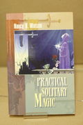 Practical Solitary Magic - Nancy B. Watson (käytetty)