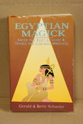 Egyptian Magick: Enter the Body of Light & Travel the Magickal Universe - Gerald Schueler & Betty Schueler (käytetty)