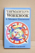 The Magician's Workbook: A Modern Grimoire - Steve Savedow  (käytetty)