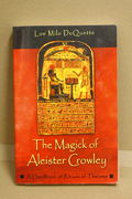 The Magick of Aleister Crowley: A Handbook of the Rituals of Thelema - Lon Milo Duquette (käytetty)