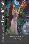 Druid Craft - The Magic of Wicca & Druidry - Philip Carr-Gomm