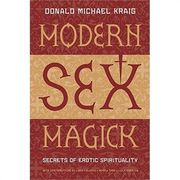 Donald Michael Kraig: Modern Sex Magick
