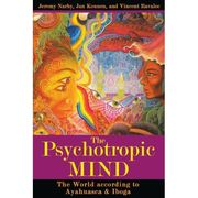 The Psychotropic Mind - Jeremy Narby, Jan Kounen, Vincent Ravalec
