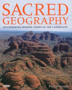 Paul Devereux: Sacred Geography - Deciphering Hidden Codes in the Landscape