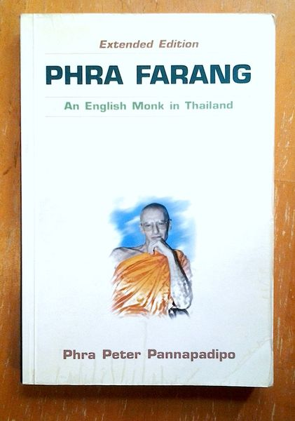 Phra Farang: An English Monk in Thailand - Phra Peter Pannapadipo (käytetty)