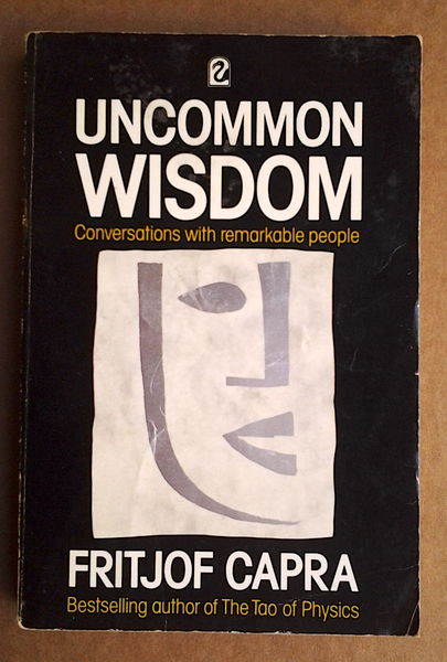 Uncommon Wisdom Conversations With Remarkable People - Fritjof Capra