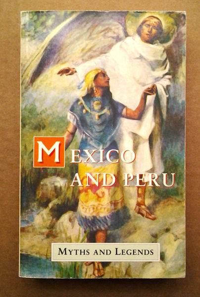 Mexico and Peru - Myths and Legends - Lewis Spence  (käytetty)
