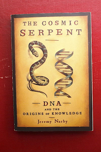 The Cosmic Serpent: DNA and the Origins of Knowledge - Jeremy Narby