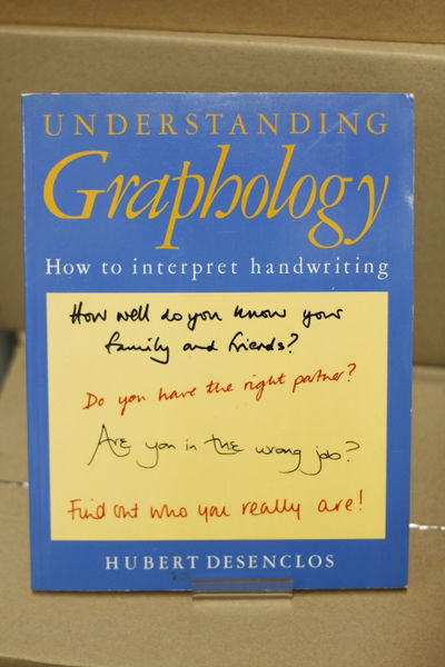 Understanding Graphology: How to Interpret Handwriting - Hubert Desenclos (käytetty)