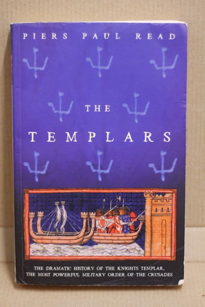 The Templars: The Dramatic History of the Knights Templar, the Most Powerful Military Order of the Crusades - Piers Paul Read  (käytetty)