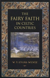 W. Y. Evans-Wentz: The Fairy Faith in Celtic Countries