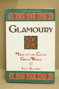 Glamoury - Magic of the Celtic Green World - Steve Blamires (käytetty pehmeäkantinen)