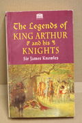 The Legends of King Arthur and his Knights - Sir James Knowles