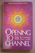 Opening to Channel: How to Connect with Your Guide - Sanaya Roman , Duane Packer  (käytetty)