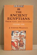 Ancient Egyptians Their Life and Customs Volume 1 - J. Gardner Wilkinson (käytetty)