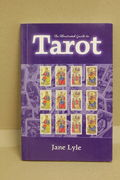 The Illustrated Guide to Tarot -Jane Lyle (käytetty)