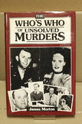 The Who's Who of Unsolved Murders - James Morton  (käytetty)