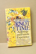 The Knot of Time: Astrology and Female Experience - Lindsay River & Sally Gillespie (käytetty)