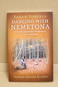 Pagan Portals - Dancing with Nemetona: A Druid's exploration of sanctuary and sacred space - Joanna van der Hoeven  (käytetty)