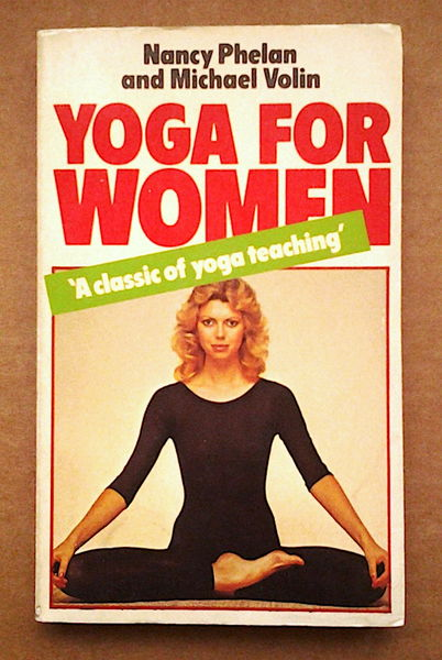 Yoga for Women - Nancy Phelan,‎ Michael Volin (käytetty)