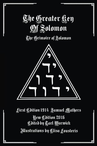 The Greater Key of Solomon: The Grimoire of Solomon