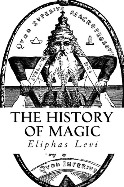 The History of Magic - Éliphas Lévi