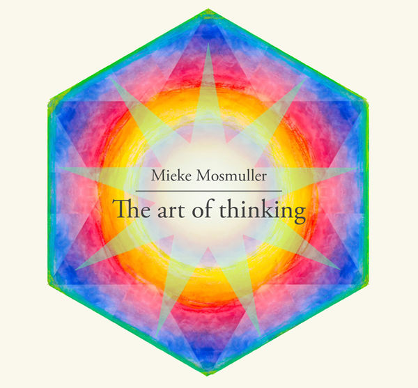 The art of thinking - Mieke Mosmuller