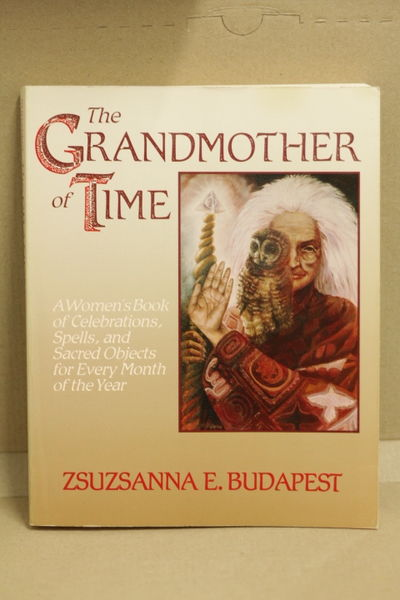 The Grandmother of Time - Zsuzsanna E. Budapest