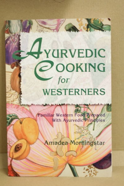 Ayurvedic Cooking for Westerners: Familiar Western Food Prepared with Ayurvedic Principles - Amadea Morningstar  (käytetty)