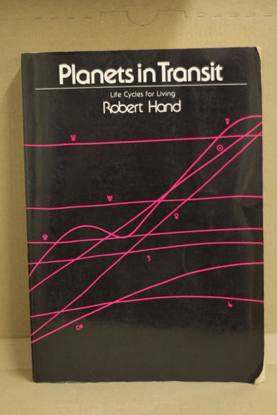 Planets in Transit: Life Cycles for Living - Robert Hand (käytetty)