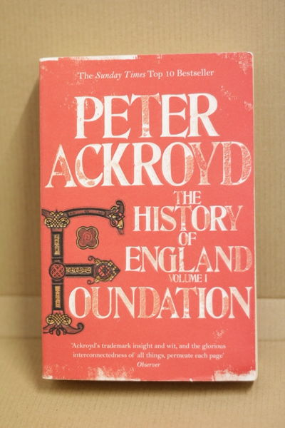 Foundation: The History of England Volume I - Peter Ackroyd (käytetty)