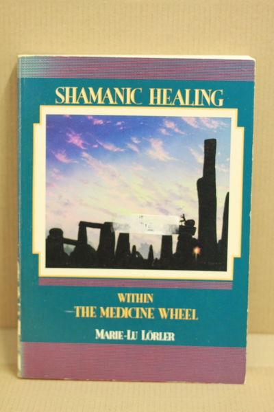 Shamanic Healing within the Medicine Wheel - Marie-Lu Lörler (käytetty)