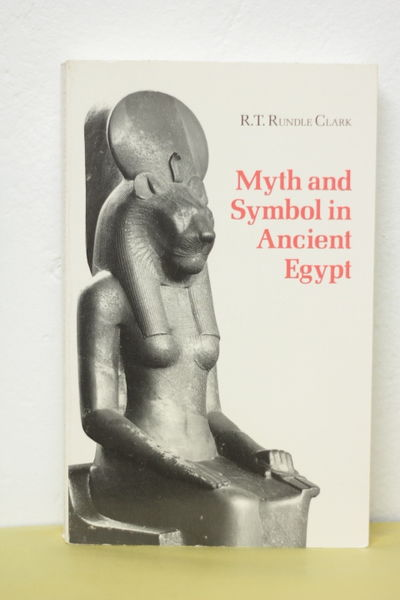 Myth and Symbol in Ancient Egypt - Robert Thomas Rundle Clark (käytetty)
