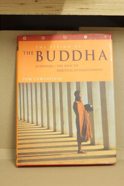 The Vision of the Buddha: Buddhism - The Path to Spiritual Enlightenment - Tom Lowenstein (käytetty)