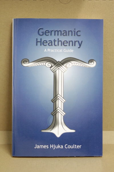 Germanic Heathenry: A Practical Guide - James Hjuka Coulter (käytetty)