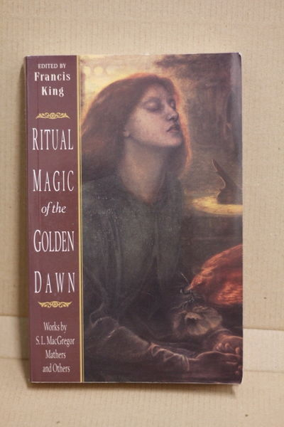 Ritual Magic of the Golden Dawn: Works by S. L. MacGregor Mathers and Others - Francis King (käytetty)