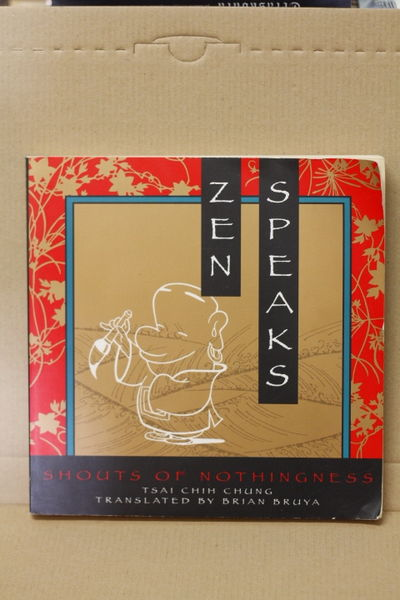 Zen Speaks: Shouts of Nothingness - Tsai Chih Chung  (käytetty)