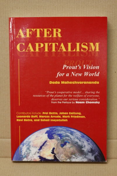 After Capitalism: Prout's Vision for a New World - Dada Maheshvarananda (käytetty)