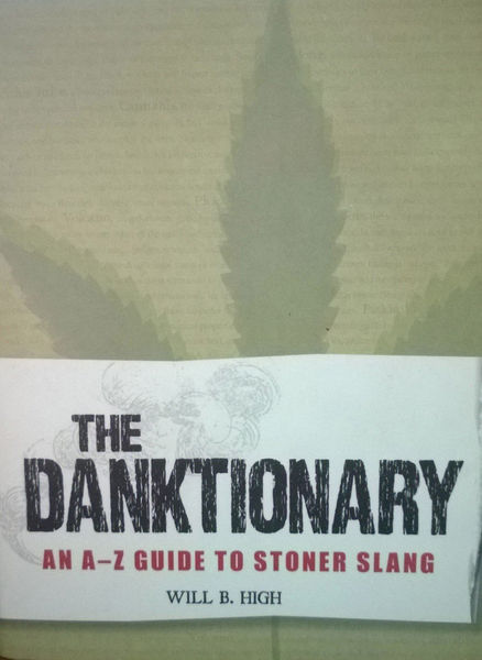 Will B. High: The Danktionary - An A-Z guide to stoner slang